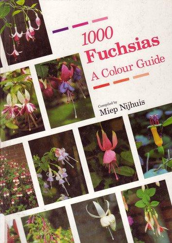 1000 Fuchsias : A Colour Guide: Nijhuis, Meip