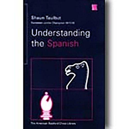 9780713476330: Understanding the Spanish (A Batsford chess book)