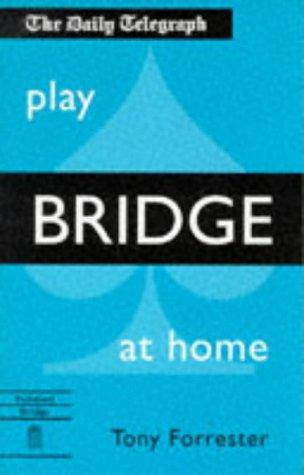9780713476460: Play Bridge at Home (Daily Telegraph)