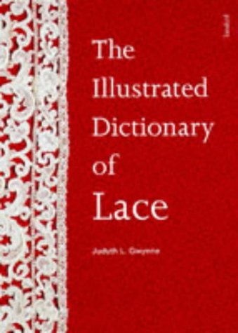 9780713478211: The Illustrated Dictionary of Lace