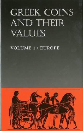 Greek Coins and Their Values (Hb) Vol 1: Europe: David R. Sear