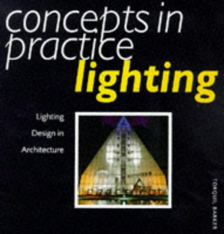 9780713478761: Concepts in Practice: Lighting : Lighting Design in Architecture