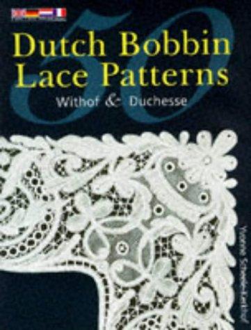 9780713478815: 50 Dutch Bobbin Lace Patterns: Withof and Duchesse