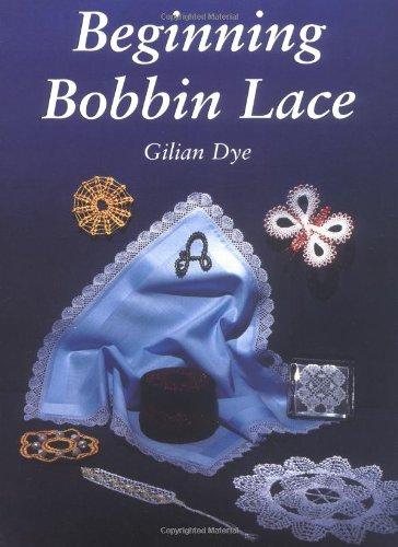Beginning Bobbin Lace - Gilian Dye