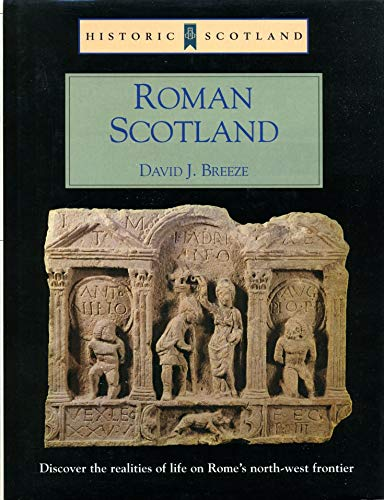 Roman Scotland, Historic Scotland: Discover the realities of life on Rome's northwest frontier...