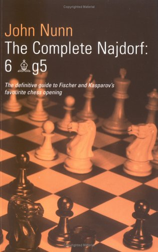 9780713479003: The Complete Najdorf 6 BG 5 - The Definitive Guide to Fischer and Kasparov's Favourite Chess Opening