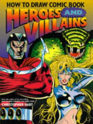 9780713479607: How to Draw Comic Book Heroes and Villains