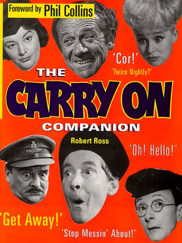 The Carry On Companion: Ross, Robert (Forward By Phil Collins)