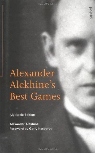 9780713479706: Alekhine's Best Games: Algebraic Edition