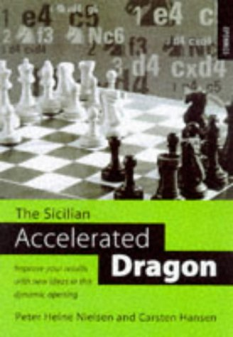 9780713479867: The Sicilian Accelerated Dragon: Improve Your Results with New Ideas in This Dynamic Opening