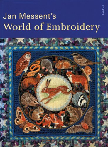 9780713479980: Jan Messent's World of Embroidery
