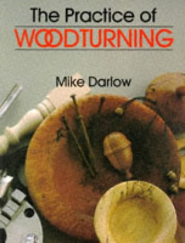 9780713479997: The Practice of Woodturning