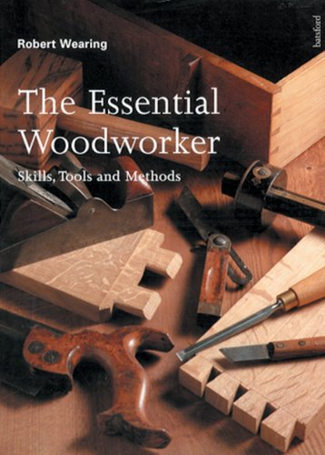 9780713480054: The Essential Woodworker: Skills, Tools and Methods