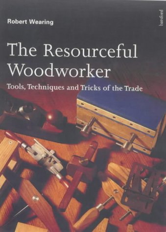 9780713480061: RESOURCEFUL WOODWORKER: Tools, Techniques and Tricks of the Trade