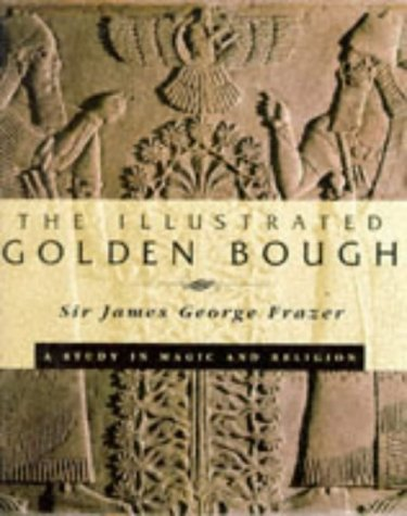 9780713481082: The Illustrated Golden Bough: A Study in Magic and Religion