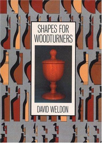 Shapes for Woodturners: Weldon, David