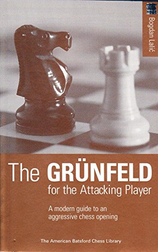 9780713481662: The Grunfeld for the Attacking Player