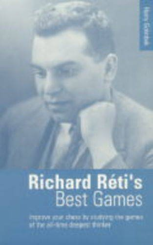 9780713481693: Richard Reti's Best Games (Algebraic classics series)