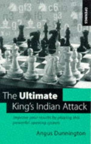9780713482225: The Ultimate King's Indian Attack: Improve Your Results with This Powerful Modern Opening