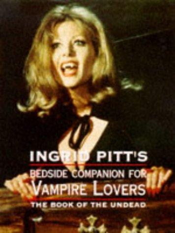 9780713482775: The Ingrid Pitt Bedside Companion for Vampire Lovers