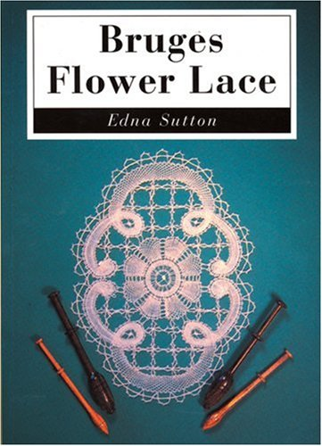 Bruges Flower Lace: Edna Sutton