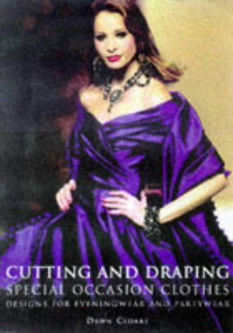 9780713483321: Cutting and Draping Special Occasion Clothes: Designs for Partywear and Eveningwear