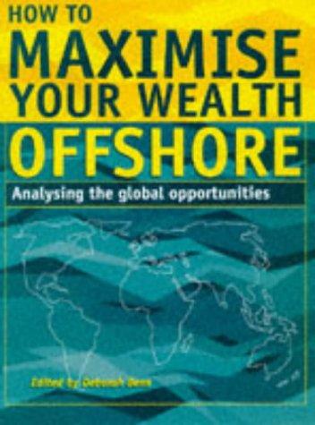 How to Maximise Your Wealth Offshore: Deborah Benn