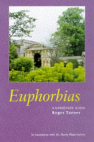 9780713483840: Euphorbias: A Gardener's Guide