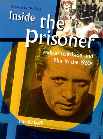 Inside the Prisoner: Radical Television and Film in the 1960s: Ian Rakoff