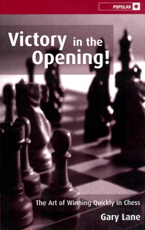 9780713484274: Victory in the Opening!: The Art of Winning Quickly in Chess