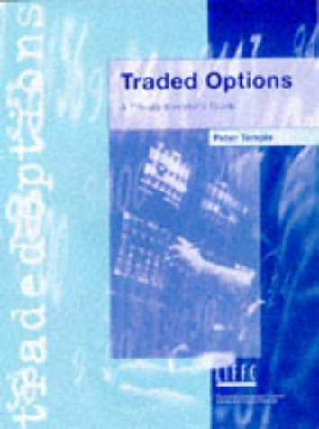 9780713484458: Traded Options - A Private Investor's Guide: How to Invest More Profitably