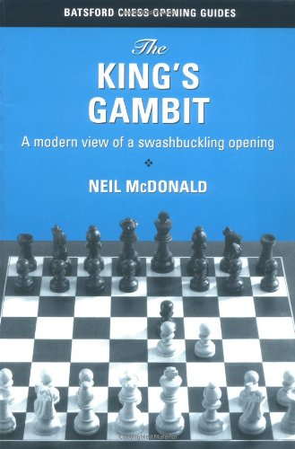 9780713484519: The King's Gambit: A Modern View of the Most Swashbuckling of Openings (Batsford Chess Opening Guides)