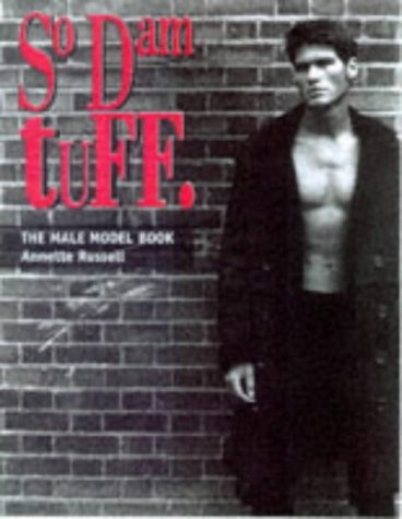 9780713484601: So Dam Tuff: The Male Model Book