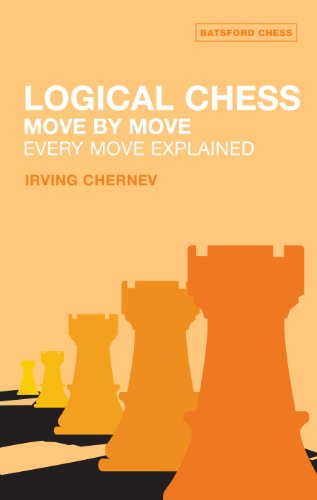 Logical Chess Move by Move: Every Move: Irving Chernev