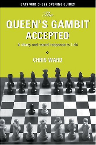 9780713484670: QUEEN'S GAMBIT ACCEPTED: A Sharp and Sound Response to the Queen's Gambit (Batsford Chess Opening Guides)