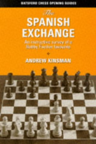 9780713484717: The Spanish Exchange: An Instructive Survey of a Bobby Fischer Favorite