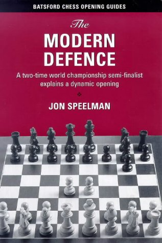9780713484724: The Modern Defence: A Two-Time World Championship Semi-Finalist Explains a Dynamic Opening (Batsford Chess Opening Guides)