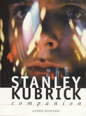 9780713484878: The Stanley Kubick Companion