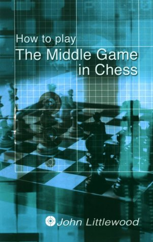 9780713486179: How to Play The Middlegame in Chess