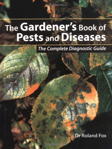 9780713486193: Gardener's Book of Pests and Diseases: The Complete Diagnostic Guide