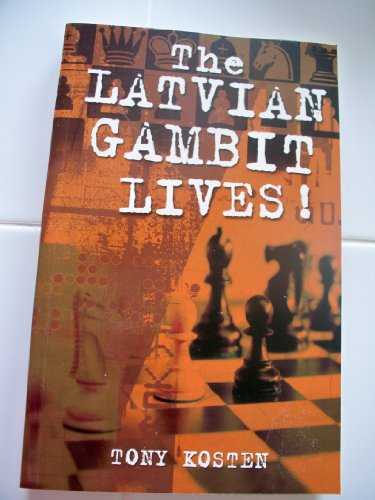 9780713486292: The Latvian Gambit Lives!