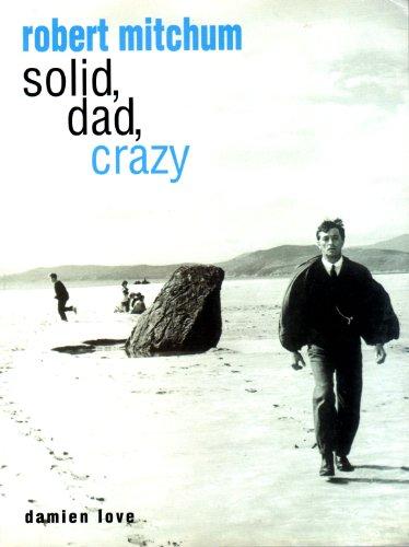 9780713487077: Robert Mitchum: Solid, Dad, Crazy
