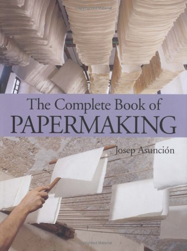 The Complete Book Of Papermaking
