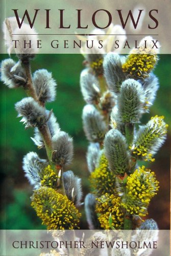 Willows: The Genus Salix: Newsholme, Christopher