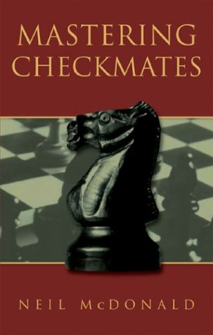 Mastering Checkmates (Batsford Chess Book): McDonald, Neil