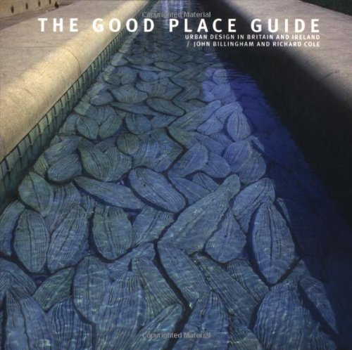 The Good Place Guide: Urban Design in Britain and Ireland (0713487860) by Billington, John; Cole, Richard