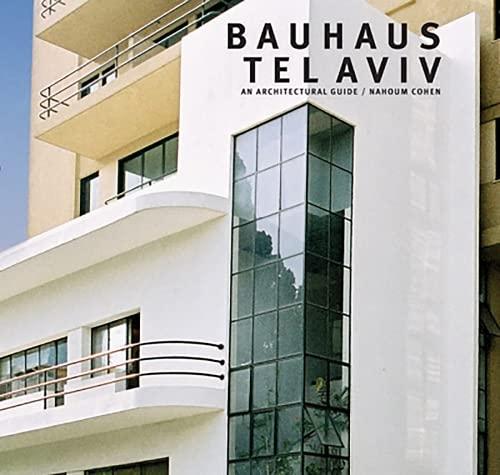 9780713487923: Bauhaus Tel Aviv: An Architectural Guide