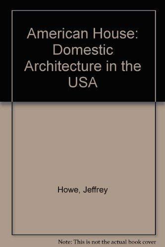 9780713487961: American House: Domestic Architecture in the USA