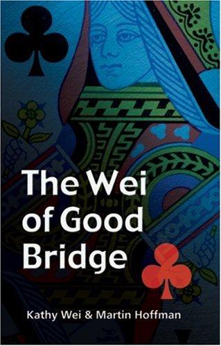 The Wei of Good Bridge: Wei, Kathy, Hoffman, Martin