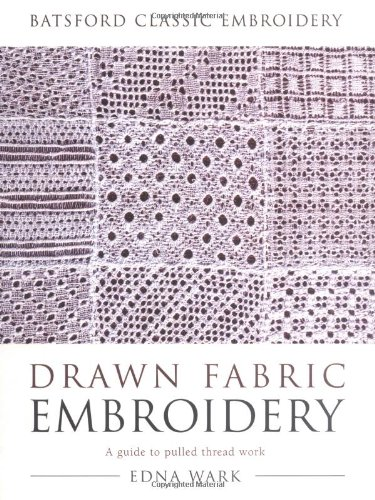 9780713488036: Drawn Fabric Embroidery: A Guide to Pulled Thread Work